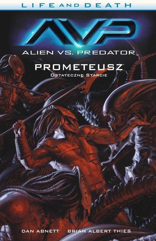 Alien vs. Predator. Tom 4. Life - okładka książki