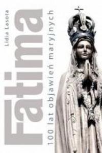 Fatima. 100 lat objawień maryjnych - okładka książki