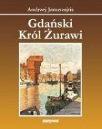Gdański król żurawi - okładka książki