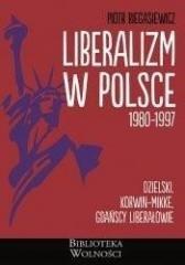 Liberalizm w Polsce. 1980-1997 - okładka książki