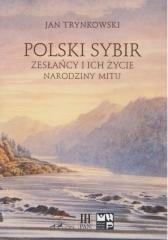 Polski Sybir. Zesłańcy i ich życie. - okładka książki