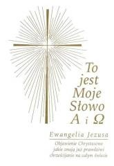 To jest Moje Słowo A i . Ewangelia - okładka książki