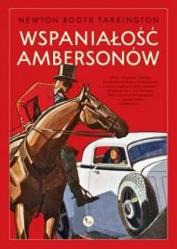 Wspaniałość Ambersonów - okładka książki