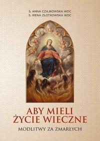 Aby mieli życie wieczne. Modlitwy - okładka książki