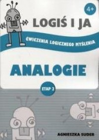 LOGIŚ I JA. Ćwiczenia logicznego myślenia. ANALOGIE. Etap II - okładka książki