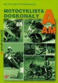 Motocyklista doskonały A. Podręcznik motocyklisty - okładka książki
