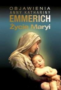 Objawienia Anny Katarzyny Emmerich. - okładka książki
