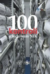 100 kontroli z archiwum NIK - okładka książki
