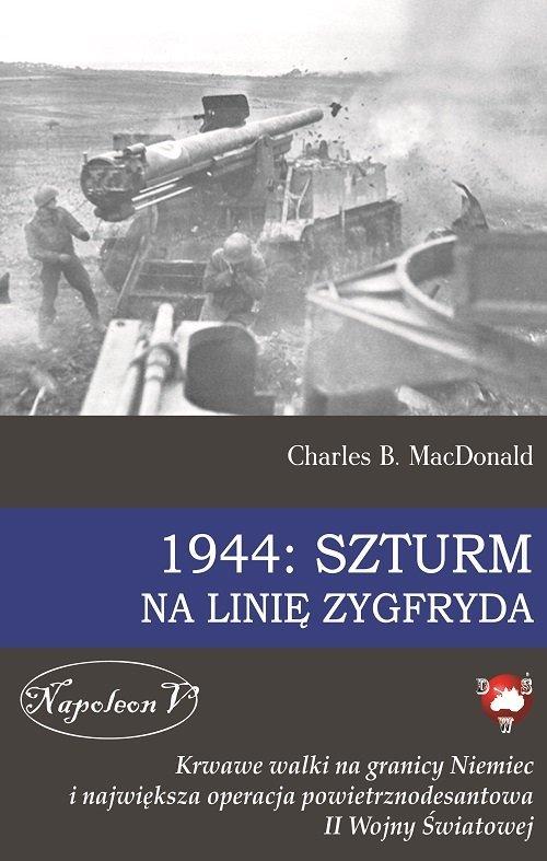 1944: Szturm na Linię Zygfryda - okładka książki