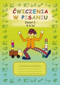 Ćwiczenia w pisaniu. Zeszyt 2. 5-6 lat - okładka książki