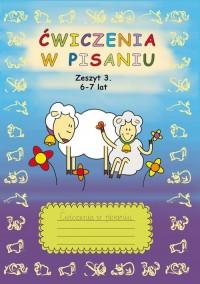 Ćwiczenia w pisaniu. Zeszyt 3. 6-7 lat - okładka podręcznika