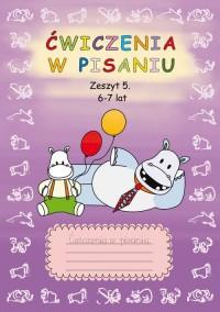 Ćwiczenia w pisaniu. Zeszyt 5. 6-7 lat - okładka podręcznika