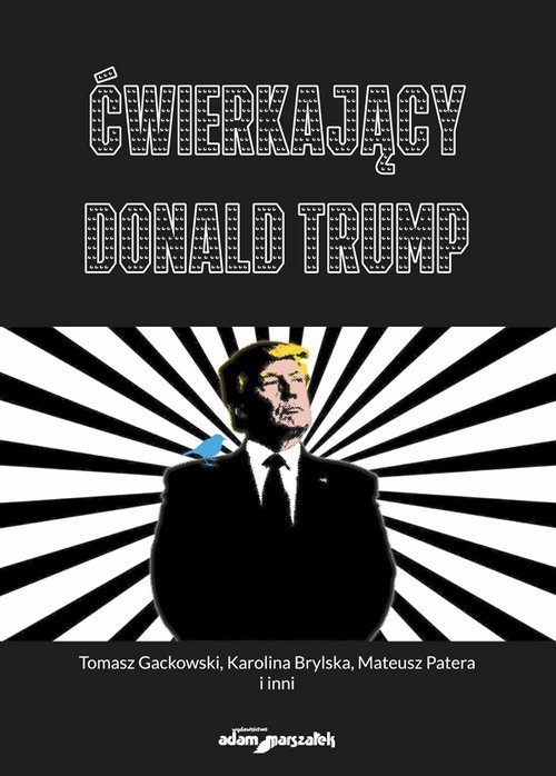 Ćwierkający Donald Trump - okładka książki
