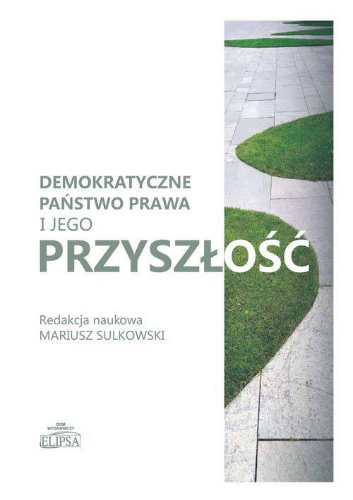 Demokratyczne państwo prawa i jego - okładka książki