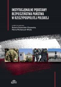 Instytucjonalne podstawy bezpieczeństwa państwa w Rzeczypospolitej Polskiej - okładka książki