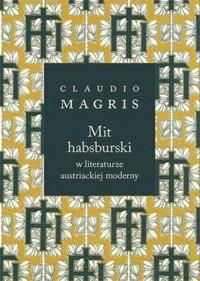 Mit habsburski w literaturze austriackiej moderny - okładka książki