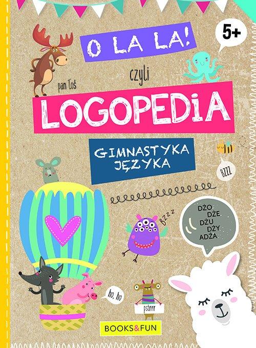 O la la czyli LOGPEDIA 5+. Gimnastyka - okładka książki