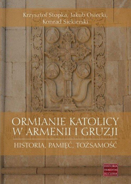 Ormianie katolicy w Armenii i Gruzji. - okładka książki