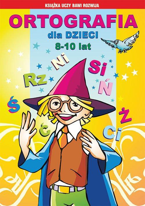 Ortografia dla dzieci 8-10 lat. - okładka podręcznika