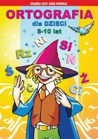 Ortografia dla dzieci 8-10 lat. Ś, rz, ni... - okładka książki