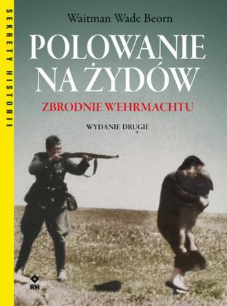 Polowanie na Żydów Zbrodnie Wermachtu - okładka książki
