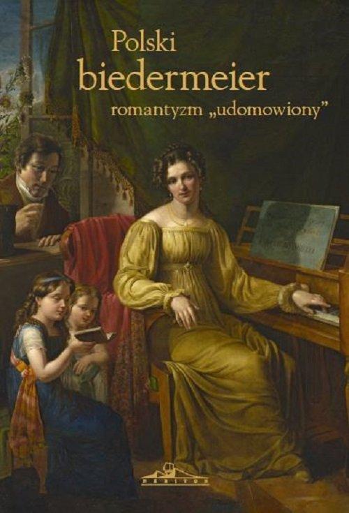 Polski biedermeier-romantyzm udomowiony - okładka książki