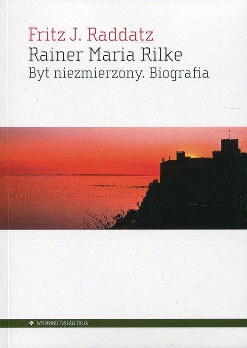 Rainer Maria Rilke. Byt niezmierzony. - okładka książki