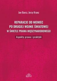 Reparacje od Niemiec po drugiej wojnie światowej w świetle prawa międzynarodowego - okładka książki