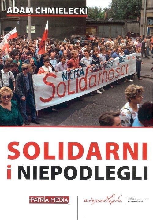 Solidarni i niepodlegli - okładka książki