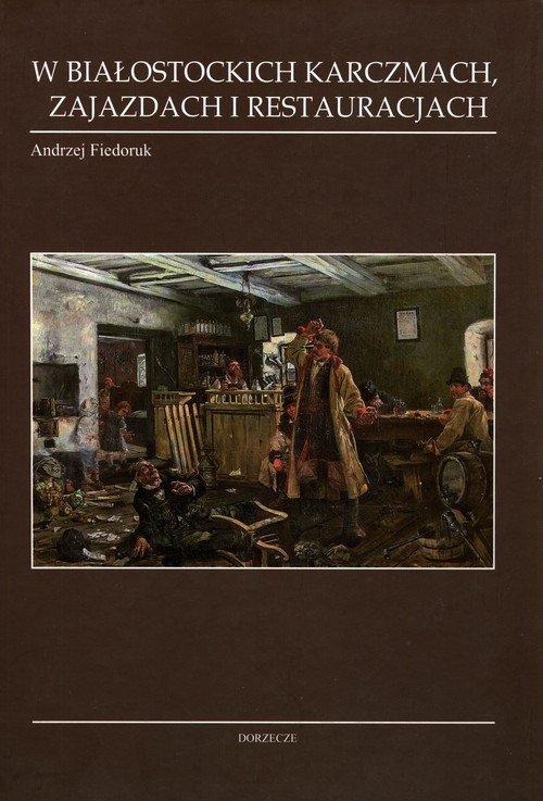 W białostockich karczmach, zajazdach - okładka książki