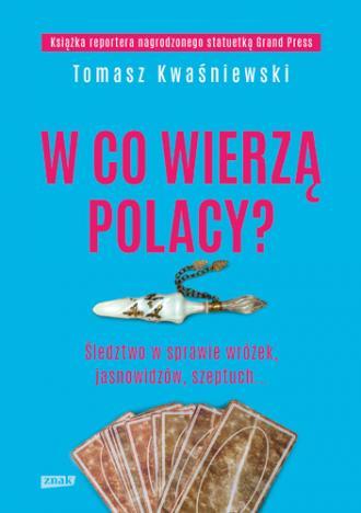 W co wierzą Polacy? Śledztwo w - okładka książki