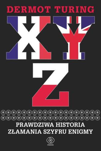X Y Z. Prawdziwa historia złamania - okładka książki