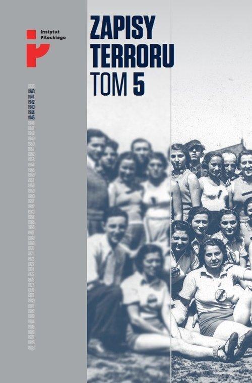 Zapisy Terroru. Tom 5. Auschwitz-Birkenau. - okładka książki