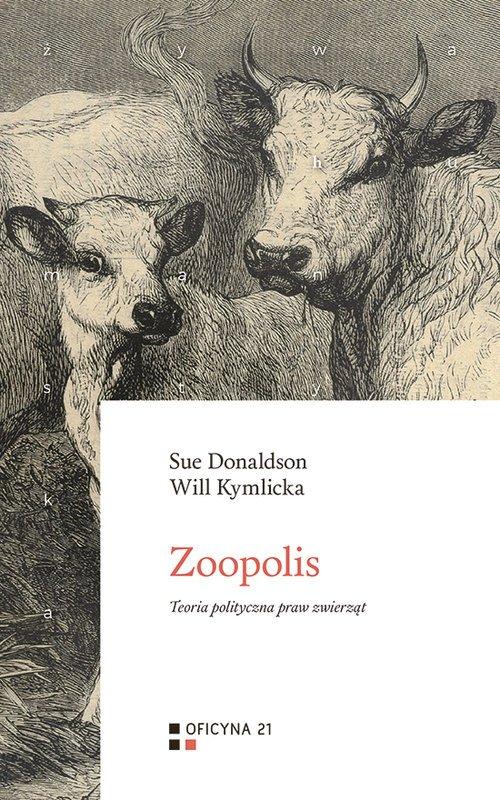 Zoopolis. Teoria polityczna praw - okładka książki