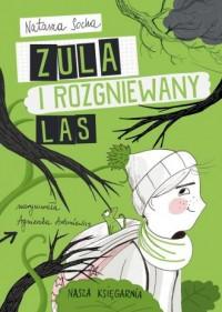 Zula i rozgniewany las - okładka książki