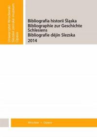 Bibliografia historii Śląska 2014 - okładka książki