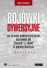 Bojówki dywersyjne na terenie podrzeszowskich placówek AK Świerk i Grab w gminie Świlcza 1943-1947 - okładka książki