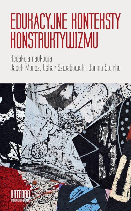Edukacyjne konteksty konstruktywizmu - okładka książki