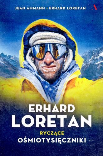 Erhard Loretan. Ryczące ośmiotysięczniki - okładka książki