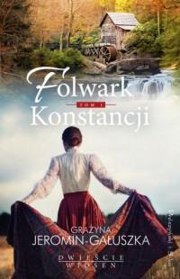 Folwark Konstancji. Tom 1 - okładka książki