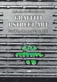 Grafitti i street art. Słowo, obraz, działanie - okładka książki