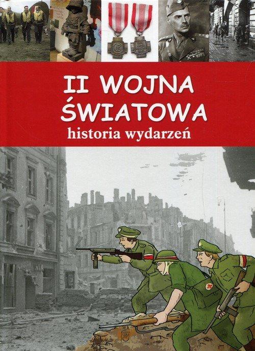 II wojna światowa. Historia wydarzeń - okładka książki