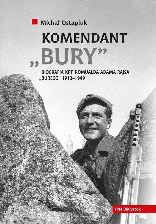 Komendant Bury. Biografia kpt. - okładka książki