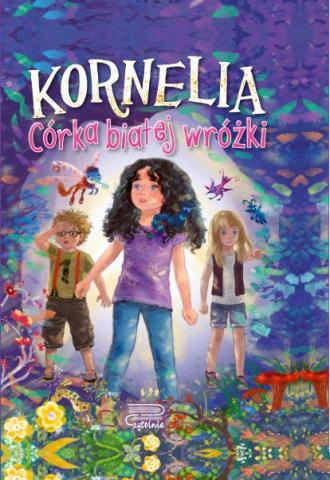 Kornelia. Córka białej wróżki - okładka książki