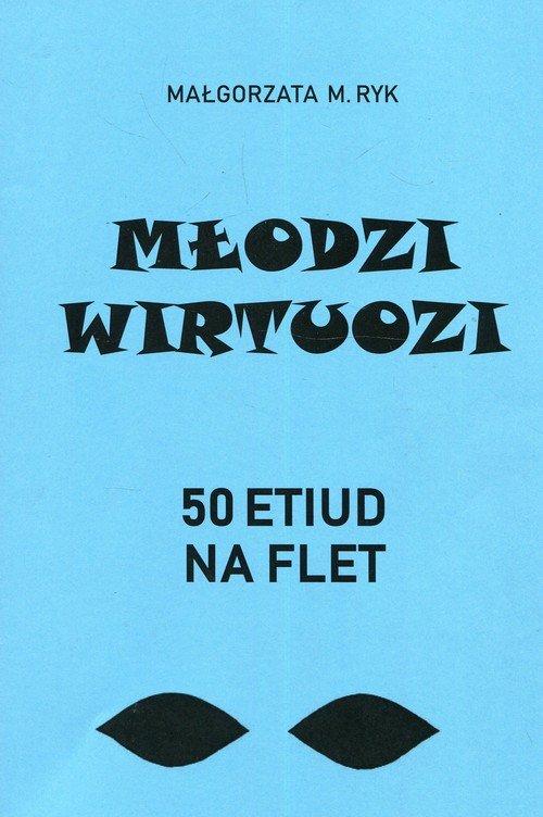 Młodzi wirtuozi. 50 Etiud na flet - okładka książki