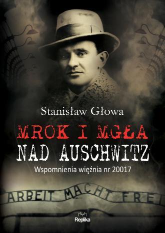 Mrok i mgła nad Auschwitz. Wspomnienia - okładka książki