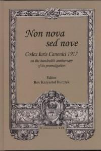 Non nova sed nove. Codex Iuris Canonici 1917 on the hundredth anniversary of its promulgation - okładka książki