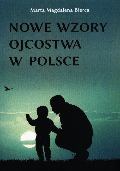 Nowe wzory ojcostwa w Polsce - okładka książki