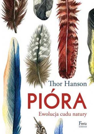 Pióra. Ewolucja naturalnego cudu - okładka książki