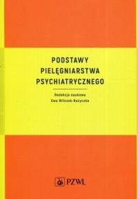 Podstawy pielęgniarstwa psychiatrycznego - okładka książki